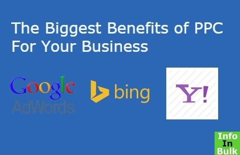 The Biggest Benefits of PPC For Your Business